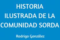 HISTORIA ILUSTRADA DE LA COMUNIDAD SORDA