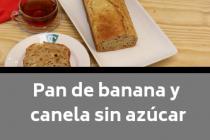 Pan de banana y canela sin azúcar