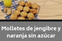 Molletes de jengibre y naranja sin azúcar