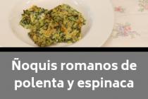 Ñoquis romanos de polenta y espinaca