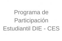 Programa de Participación Estudiantil  DIE - CES